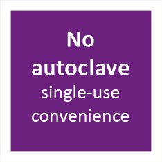 No autoclave single-use convenience